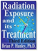 Radiation - Exposure and its treatment: A modern handbook
