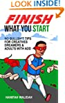 Finish What You Start: No Bullsh*t Ti...