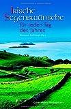 Irische Segenswünsche für jeden Tag des Jahres