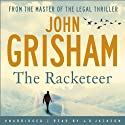 The Racketeer (       UNABRIDGED) by John Grisham Narrated by J. D. Jackson