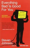 Everything Bad is Good for You: How Today's Popular Culture is Actually Making Us Smarter (1594481946) by Johnson, Steven
