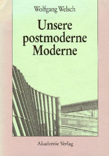 Download Unsere postmoderne Moderne pdf Wolfgang Welsch - exmipheser