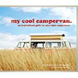 My Cool Campervan: An Inspirational Guide to Retro-Style Campervans ~ Chris Haddon