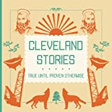 Cleveland Stories: true until proven otherwise (Urban Infill, Volume 4)