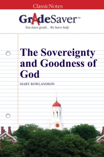 the sovereignty and goodness of god essay Religion meal food essays - food in mary rowlandson's the sovereignty and goodness of god.