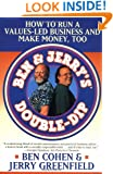 Ben & Jerry's Double-Dip: How to Run a Values-Led Business and Make Money, Too