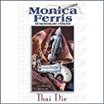 Thai Die (       UNABRIDGED) by Monica Ferris Narrated by Connie Crawford