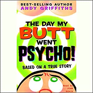 The Day My Butt Went Psycho! Audiobook