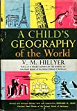 img - for A Child's Geography of the World. Revised, with new material, by Edward G. Huey book / textbook / text book