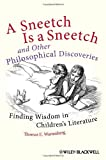 img - for A Sneetch is a Sneetch and Other Philosophical Discoveries: Finding Wisdom in Children's Literature book / textbook / text book