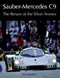 Sauber-Mercedes C9: The Return of the Silver Arrows