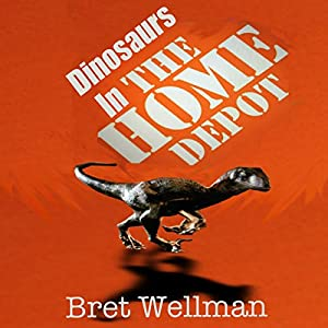 Dinosaurs in the Home Depot Audiobook