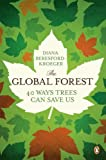 img - for The Global Forest: Forty Ways Trees Can Save Us book / textbook / text book