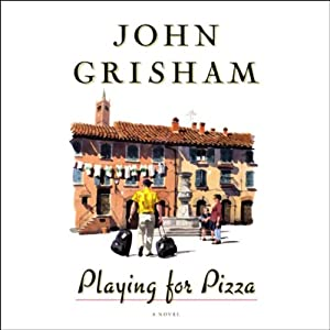 Playing for Pizza: A Novel | [John Grisham]