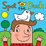 Spot the Duck: A Silly Rhyming Pictur...