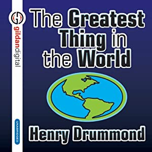 The Greatest Thing in the World | [Henry Drummond]