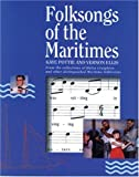 Folksongs of the Maritimes: From the Collections of Helen Creighton and Other Distinguished Maritime Folklorists
