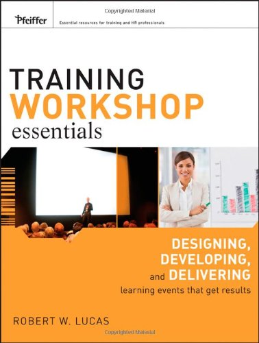 Training Workshop Essentials: Designing, Developing, and...