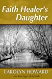 img - for Faith Healer's Daughter: Lost River Saga (1830-1843) book / textbook / text book