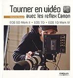 Tourner en vidéo HD avec les reflex Canon : EOS 5D Mark II, EOS 7D, EOS 1D Mark IV