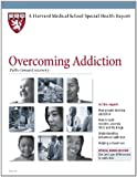 img - for Harvard Medical School Overcoming Addiction: Paths toward recovery (Harvard Medical School Special Health Reports) book / textbook / text book