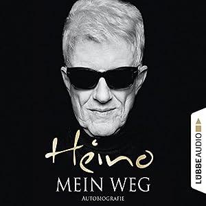 Mein Weg: Autobiografie Hörbuch von  Heino Gesprochen von:  Heino