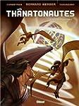 THANATONAUTES (LES) T.03 : LE TEMPS D...