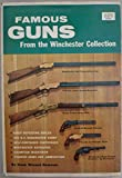 img - for Famous Guns From The Winchester Collection book / textbook / text book