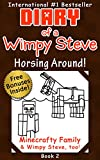 Minecraft: Diary of a Wimpy Steve Book 2: Horsing Around! (Unofficial Minecraft Diary 2) For kids who like: Minecraft Books, Minecraft Diary, Minecraft Comics, Minecraft Diary Books, Wimpy Steve