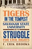 img - for Tigers in the Tempest: Savannah State University and the Struggle for Civil Rights (America's Historically Black Colleges and Universities) book / textbook / text book