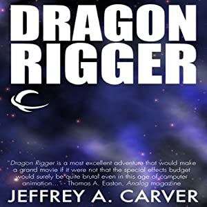 Dragon Rigger: Star Rigger, Book 3 | [Jeffrey A. Carver]