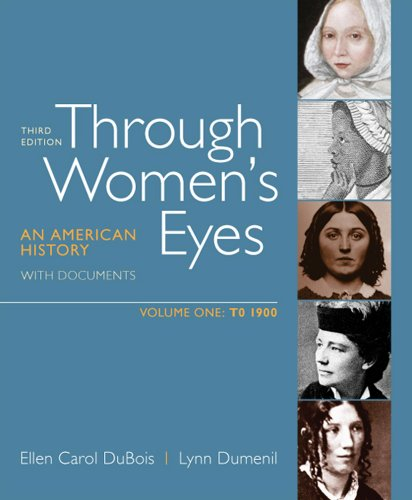 Through Women's Eyes, Volume 1: To 1900: An American...