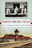 img - for Harvey Houses of Texas:: Historic Hospitality from the Gulf Coast to the Panhandle (Landmarks) book / textbook / text book