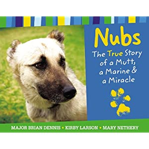 Nubs: The True Story of a Mutt, a Marine &amp; a Miracle