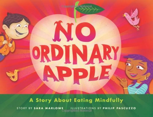 No Ordinary Apple: A Story About Eating Mindfully