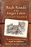 img - for Back Roads of the Finger Lakes a Journalist's Sketchbook book / textbook / text book