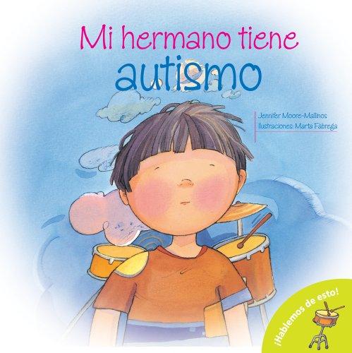 Mi Hermano Tiene Autismo = My Brother Is Autistic! (Hablemos De Esto!/ Let's Talk About It!)