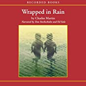 Wrapped in Rain: A Novel of Coming Home | [Charles Martin]