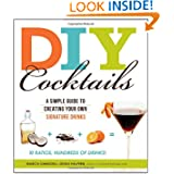 DIY Cocktails: A Simple Guide to Creating Your Own Signature Drinks by Marcia Simmons