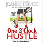 One O'Clock Hustle: Rebecca Mayfield Mysteries, Book 1 | Joanne Pence