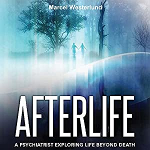 Afterlife: A Psychiatrist Exploring Life Beyond Death Audiobook