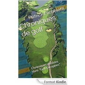 """Chroniques de golf: Chroniques publi�es dans """"Golf Europ�en"""""""