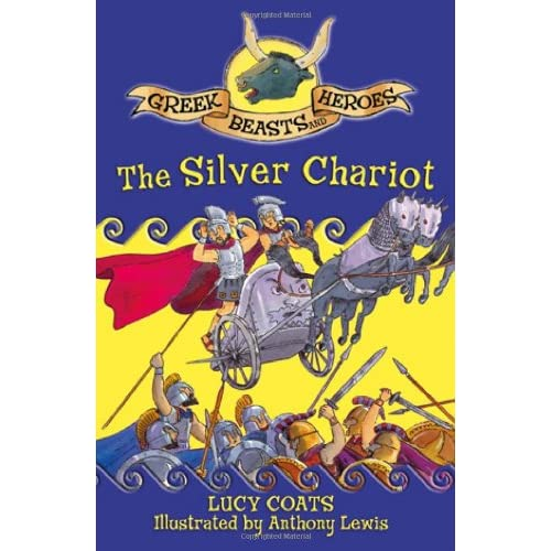 The Silver Chariot (Greek Beasts and Heroes)
