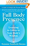 Full Body Presence: Learning to Liste...
