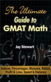img - for The Ultimate Guide to GMAT Math - Indices, Percentages, Mixtures, Ratios, Profit & Loss, Speed & Distance book / textbook / text book