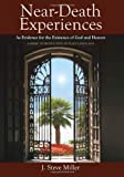 Near-Death Experiences as Evidence for the Existence of God and Heaven: A Brief Introduction in Plain Language by Miller, J. Steve (2012) Paperback