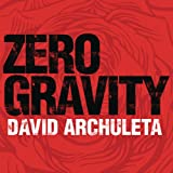 Zero Gravity (Main Version) ~ David Archuleta