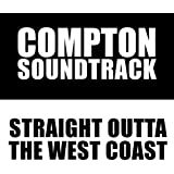 Compton Soundtrack: Straight Outta the West Coast [Explicit]