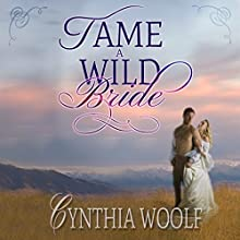 Tame a Wild Bride: Tame Series, Book 3 (       UNABRIDGED) by Cynthia Woolf Narrated by Lia Frederick