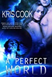 A Perfect World: An Erotic Science Fiction Short Story